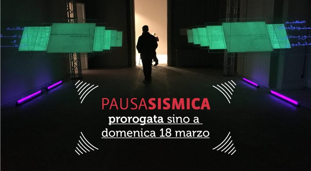 """Proroga Della Mostra """"Pausa Sismica"""""""
