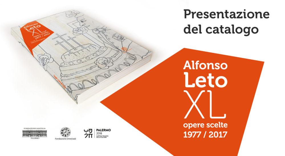 """Presentazione Del Catalogo Della Mostra """"Alfonso Leto Opere Scelte 1977/2017"""" A Cura Di Marco Meneguzzo"""