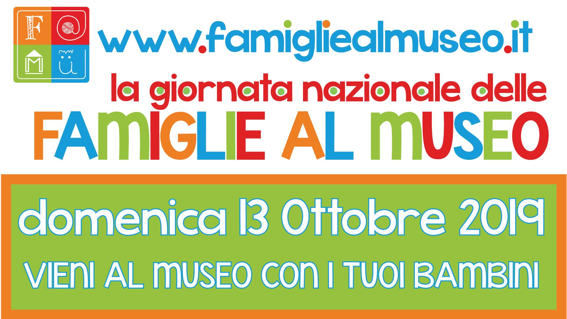 F@MU – Giornata Nazionale Delle Famiglie Al Museo. Domenica 13 Ottobre 2019